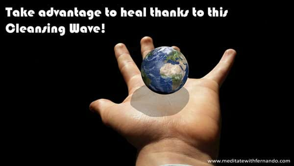 Take advantage to heal thanks to this Global Healing Cleansing Wave!