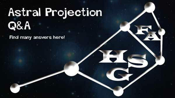 Astral Projection Questions & Answers.