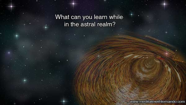 You will receive astral lessons when you project.