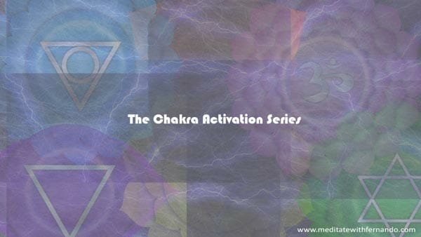 The Chakra Activation Series