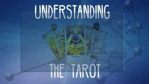 Understanding the Tarot: Listen to the cards.