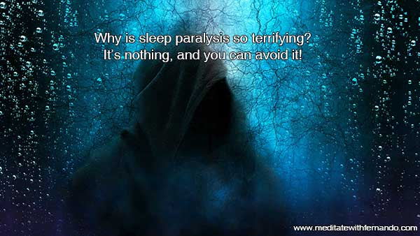 Why are sleep paralysis dreams so scary? I tell you my story and some tips.