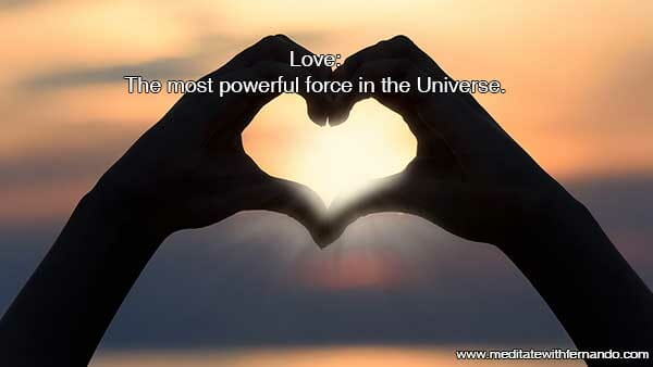 Love: The most powerful force of the Universe.