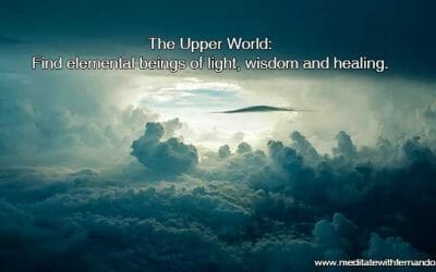 The Upper World: The highest vibration of all three shamanic worlds. Meet with elemental beings of light.