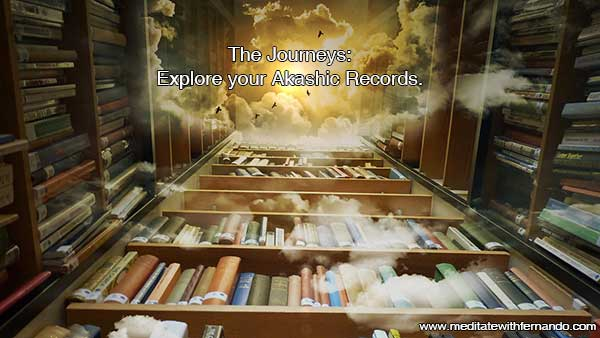 The Journeys: Visit your Akashic Records.