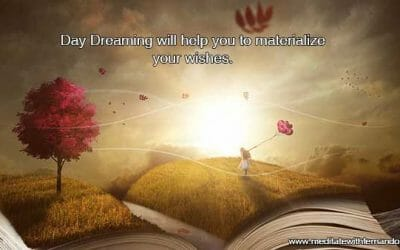 Daydreaming and the power to materialize your wishes.