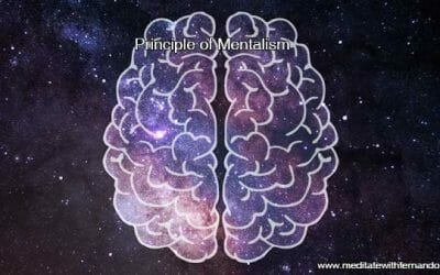 Principle of Mentalism: The first hermetic law of the Universe. What is it about?