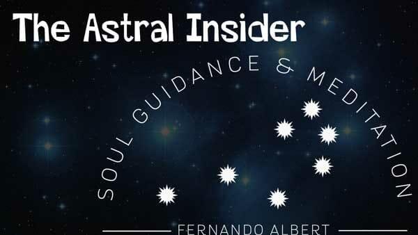 The Astral insider. Meditatewithfernando. Fernando Albert