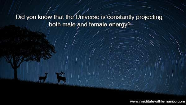 Principle of Gender always keeps both energies in balance.